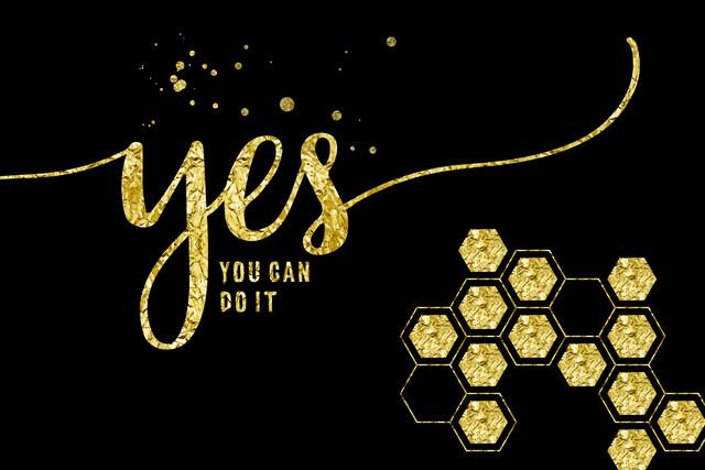 TEXT ART GOLD Yes you can do it - fotokunst von Melanie Viola
