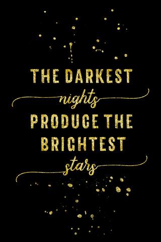 TEXT ART GOLD The darkest nights produce the brightest stars - fotokunst von Melanie Viola