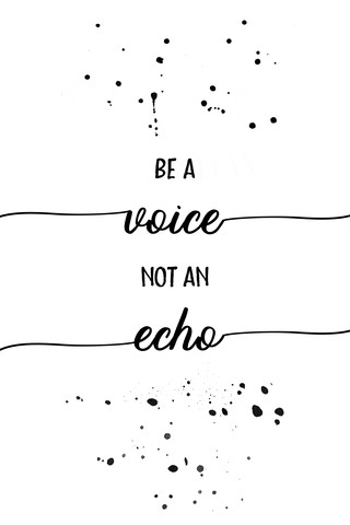 Be a voice not an echo - fotokunst von Melanie Viola