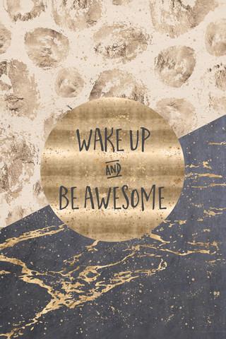 GRAFIKKUNST Wake up and be awesome - fotokunst von Melanie Viola