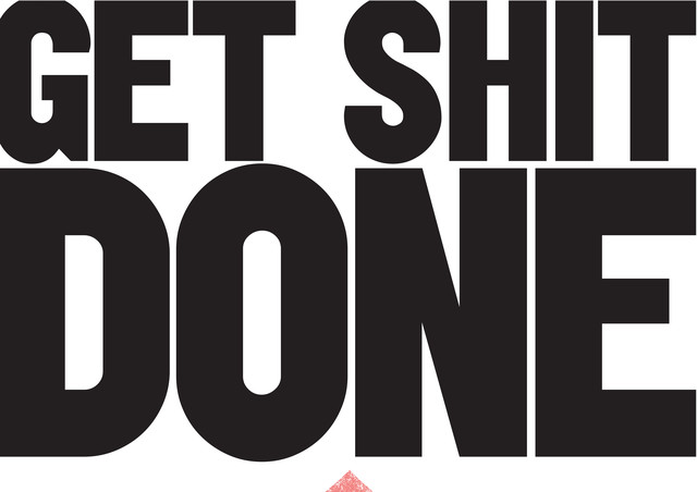 Get shit done. - fotokunst von The Quote