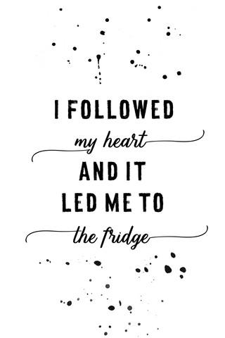 Textkunst I FOLLOWED MY HEART - fotokunst von Melanie Viola