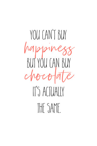 YOU CAN'T BUY HAPPINESS BUT CHOCOLATE - fotokunst von Melanie Viola