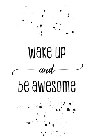 TEXT ART Wake up and be awesome - Fineart photography by Melanie Viola