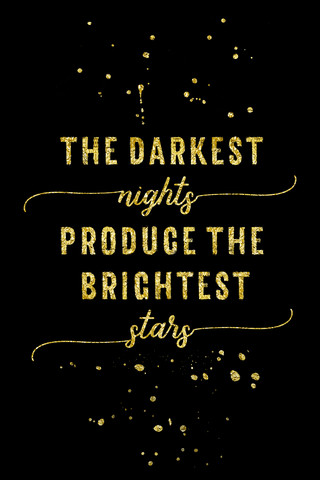 TEXT ART GOLD The darkest nights produce the brightest stars - Fineart photography by Melanie Viola