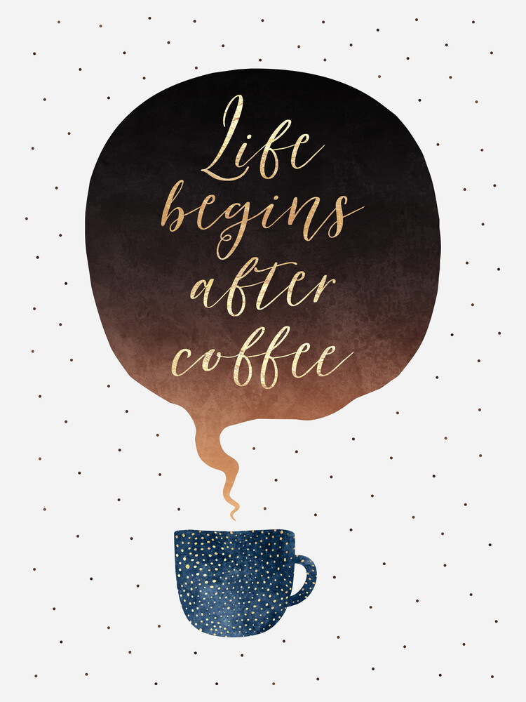 Life Begins After Coffee - Fineart photography by Elisabeth Fredriksson