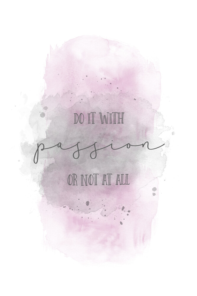 Do it with passion or not at all | Aquarell rosa - fotokunst von Melanie Viola