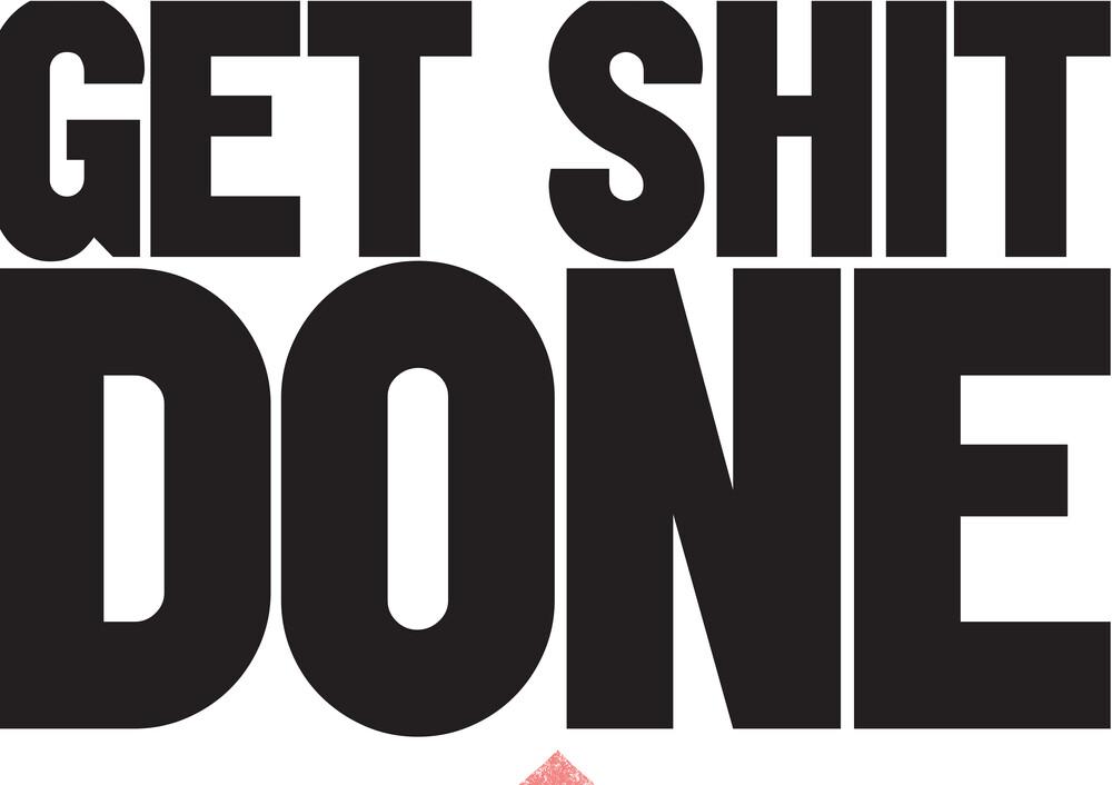 Get shit done. - fotokunst von The Quote