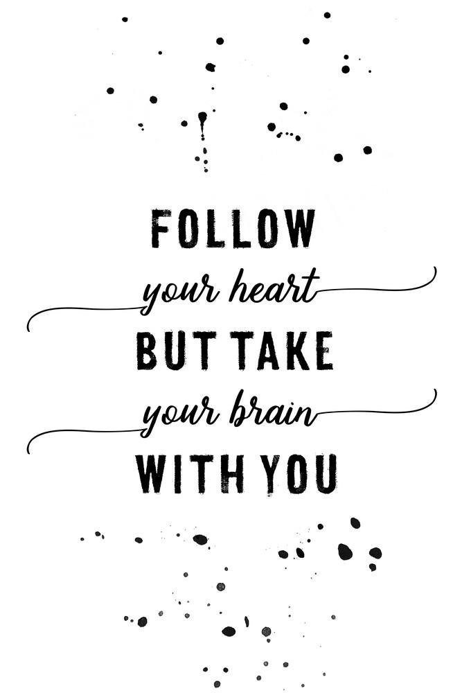 Textkunst FOLLOW YOUR HEART - fotokunst von Melanie Viola