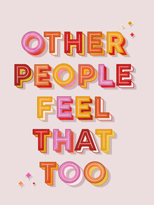 Ania Więcław, Other People Feel That Too - typography (Poland, Europe)