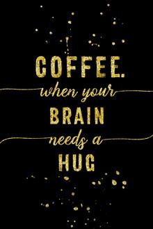Melanie Viola, TEXT ART GOLD Coffee - when your brain needs a hug (Deutschland, Europa)