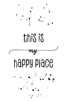 TEXT ART This is my happy place - fotokunst von Melanie Viola