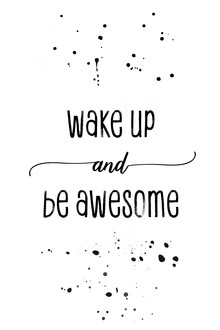 Melanie Viola, TEXT ART Wake up and be awesome (Deutschland, Europa)