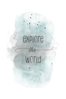 EXPLORE THE WORLD Aquarell türkis - fotokunst von Melanie Viola