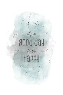 Melanie Viola, It is a good day to be happy | Aquarell türkis (Deutschland, Europa)