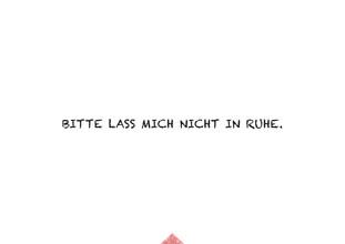 The Quote, Bitte lass mich nicht in Ruhe. (Deutschland, Europa)