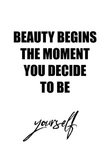 Photocircle , Beauty begins the moment you decide to be yourself (Deutschland, Europa)