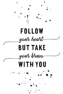 Melanie Viola, Textkunst FOLLOW YOUR HEART (Deutschland, Europa)