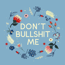 Ania Więcław, Don't bullshit me - flowers and type (Poland, Europe)