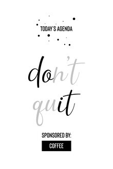 Melanie Viola, Today's Agenda DON'T QUIT Sponsored by Coffee (Germany, Europe)