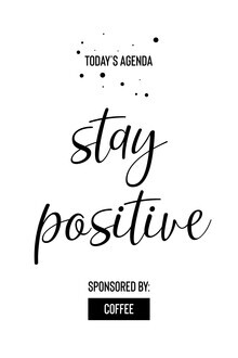 Melanie Viola, Today's Agenda STAY POSITIVE Sponsored by Coffee (Deutschland, Europa)