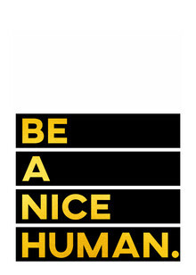 Seven Trees Design, Be a Nice Human (Germany, Europe)